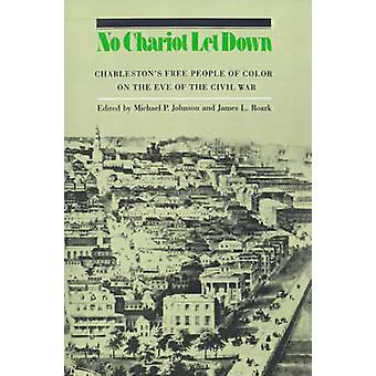 Ingen Chariot svikit Charlestons fria människor av färg strax före inbördeskriget av Johnson & Michael P.