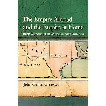 All'estero l'Impero e l'Impero a casa letteratura americana africana e l'epoca di espansione all'estero da Gruesser & John Cullen