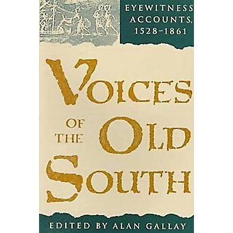 Stemmen van de oude Zuid-Eyewitness Accounts 15281861 door Gallay & Alan