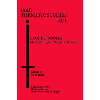 Sacred Sound Music in Religious Thought and Practice by Irwin & Joyce L.