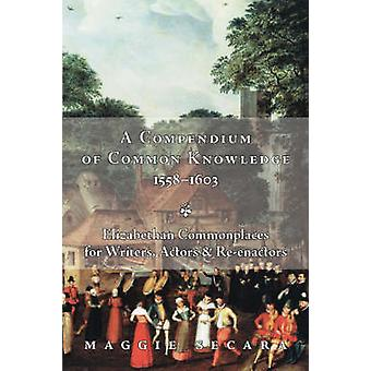 A Compendium of Common Knowledge 15581603 by Secara & Maggie