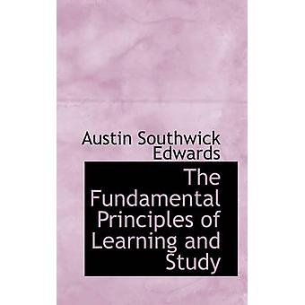 The Fundamental Principles of Learning and Study by Edwards & Austin Southwick