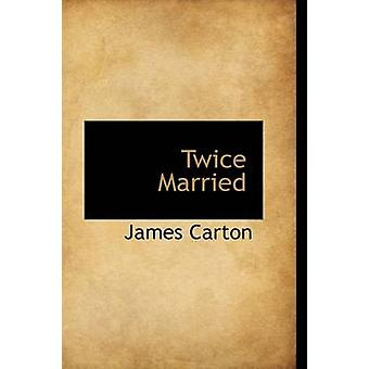 Twice Married by Carton & James
