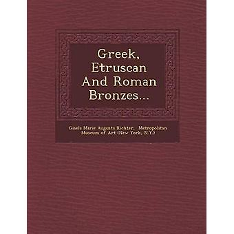 Greek Etruscan And Roman Bronzes... by Gisela Marie Augusta Richter