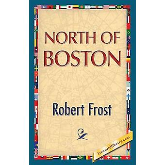 North of Boston by Frost & Robert