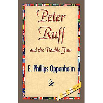 Peter Ruff and the Double Four by Oppenheim & E. Phillips