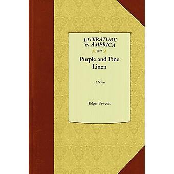 Purple and Fine Linen by Edgar Fawcett & Fawcett