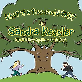 What if a tree could talk by Kessler & Sandra