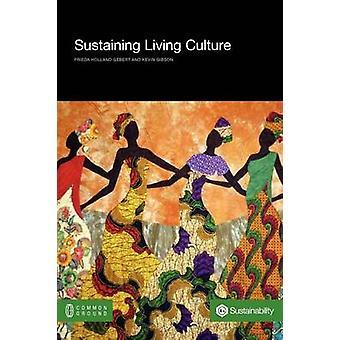 Sustaining Living Culture by Gebert & Frieda Holland