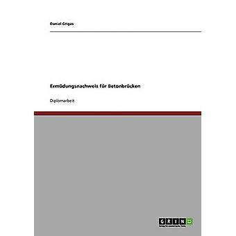 Ermdungsnachweis fr Betonbrcken par Grigas & Daniel