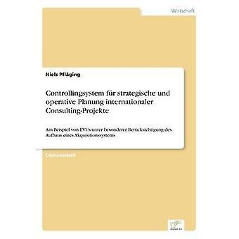 Controllingsystem fr strategische und operativa Planung internationaler ConsultingProjekte por Pflging & Niels