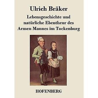 Lebensgeschichte und natrliche Ebentheur des Armen Mannes im Tockenburg by Brker & Ulrich