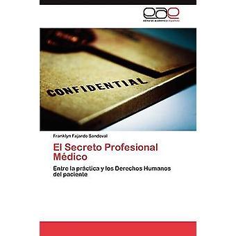 El Secreto Profesional Medico by Fajardo Sandoval & Franklyn