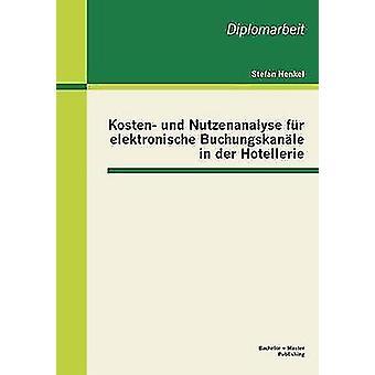 Kosten Und Nutzenanalyse päls Elektronische Buchungskanale i Der Hotellerie av Henkel & Stefan