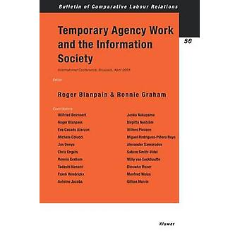 Temporary Agency work and the Information Society by Blanpain