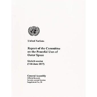 Report of the Committee on the Peaceful Uses of Outer Space - Sixtieth