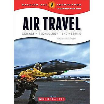 Air Travel - Science Technology Engineering by Steven Otfinoski - 9780