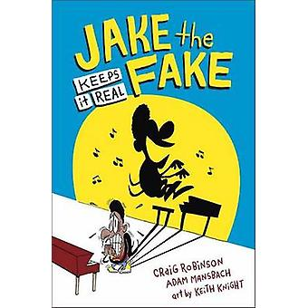 Jake the Fake Keeps it Real by Craig Robinson - Adam Mansbach - 97805