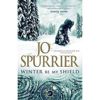 Winter be My Shield by Jo Spurrier - 9780732292539 Book