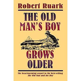 The Old Man's Boy Grows Older (1st Owl Book Ed) by Robert Chester Rua
