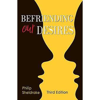 Befriending Our Desires by Philip Sheldrake - 9780814647172 Book