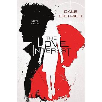 The Love Interest by Cale Dietrich - 9781250107138 Book