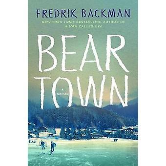 Beartown by Fredrik Backman - 9781410498120 Book