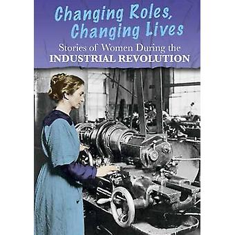 Stories of Women During the Industrial Revolution - Changing Roles - C