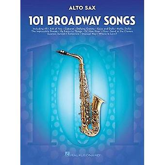 101 Broadway Songs for Alto Sax by Hal Leonard Publishing Corporation