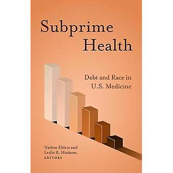Subprime Health - Debt and Race in U.S. Medicine by Nadine Ehlers - 97