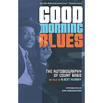 Good Morning Blues - The Autobiography of Count Basie by Count Basie -