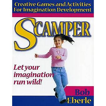 Scamper - Creative Games and Activities for Imagination Development by