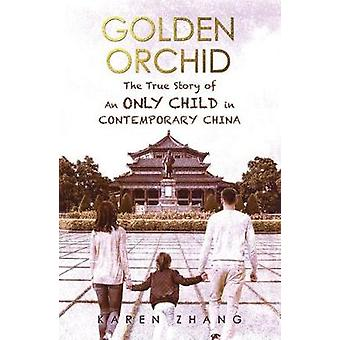Golden Orchid - The True Story of an Only Child in Contemporary China