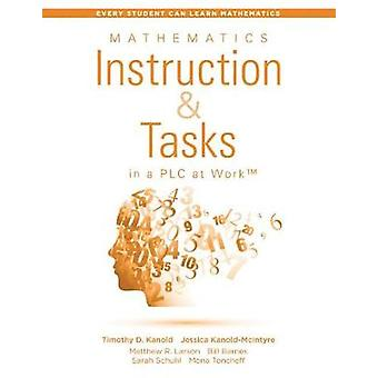 Mathematics Instruction and Tasks in a Plc at Work(tm) - (Develop a St