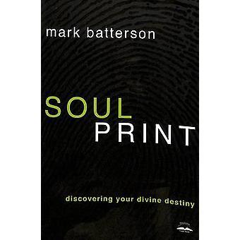 Soulprint - Discovering Your Divine Destiny by Mark Batterson - 978160