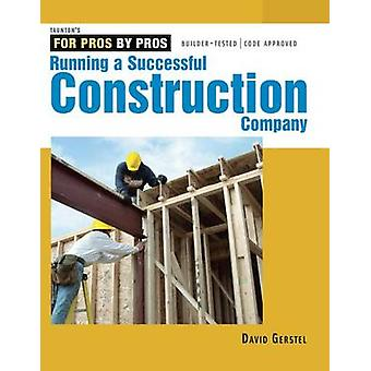 Running a Successful Construction Company by David Gerstel - 97815615