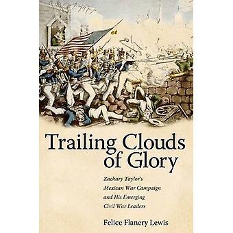 Avslutande moln av Glory - Zachary Taylors Mexikanska kriget kampanj och H
