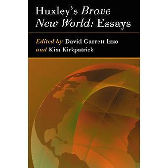 Un mundo feliz - ensayos de David Garrett Izzo - Kim Kirkpatr de Huxley
