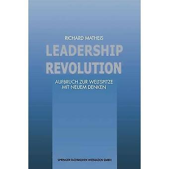 Leadership Revolution by Matheis & Richard