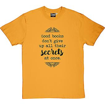 Good Books Don&#39t Give Up All Their Secrets Men's T-Shirt