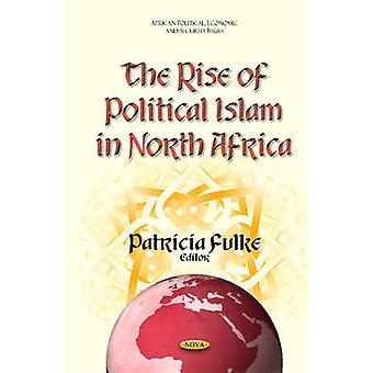 La montée de l'Islam politique en Afrique du Nord par Patricia Fulke