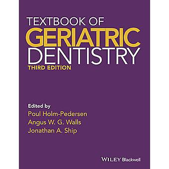 Textbook of Geriatric Dentistry by Poul Holm Pedersan