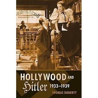 Hollywood and Hitler - 1933-1939 by Thomas Doherty - 9780231163927 Bo