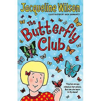 The Butterfly Club by Jacqueline Wilson - Nick Sharratt - 97805525699