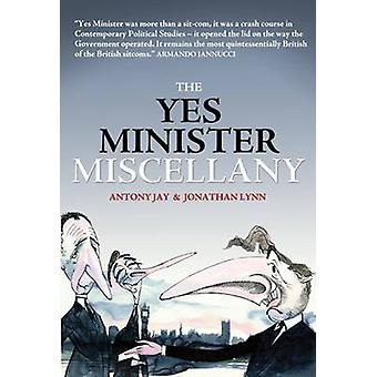 The Yes Minister Miscellany by Anthony Jay - Jonathan Lynn - 97818495