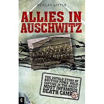 Allies in Auschwitz - The Untold Story of British POWs Held Captive in
