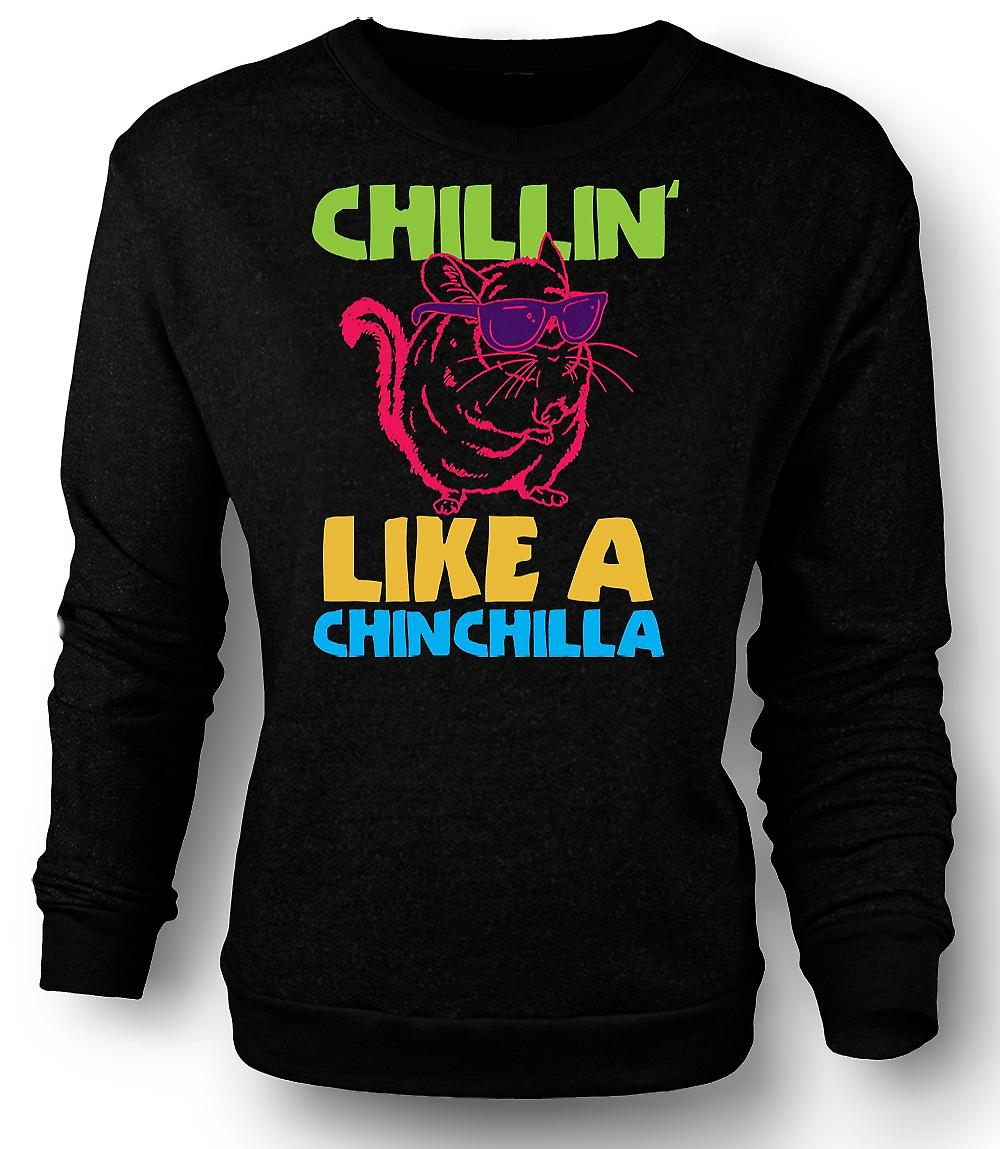 Mens Sweatshirt Chillin wie ein Chinchilla