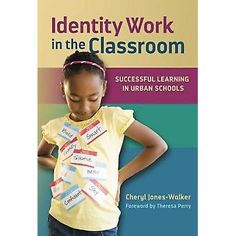 Identity Work in the Classroom - Successful Learning in Urban Schools