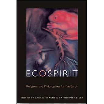 Ecospirit - religioner och filosofier för jorden av Laurel Kearns