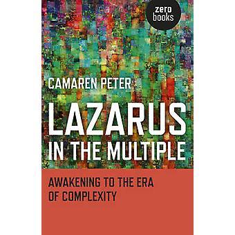 Lazarus i flera - uppvaknande till en tid präglad av komplexiteten av Camare